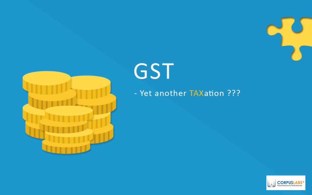 GST-yet another tax???